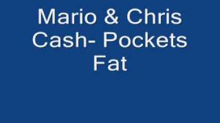 Mario & Chris Cash- Pockets Fat