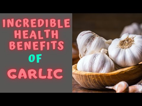 5 INCREDIBLE HEALTH BENEFITS OF GARLIC