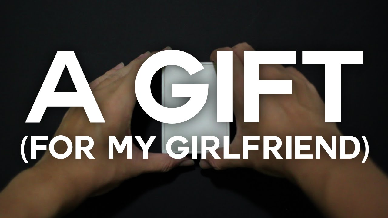 a gift for my girlfriend youtube