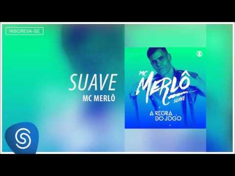 MC Merlô - Suave  (A Regra Do Jogo) [Áudio Oficial]