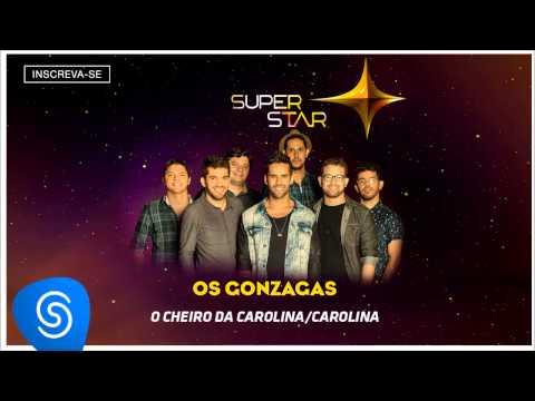 Os Gonzagas - O Cheiro da Carolina + Carolina (SuperStar 2015) [Áudio Oficial]