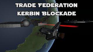 KSP Star Wars -  Trade Federation Kerbin Blockade