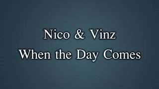 Nico & Vinz - When the Day Comes (Lyrics)