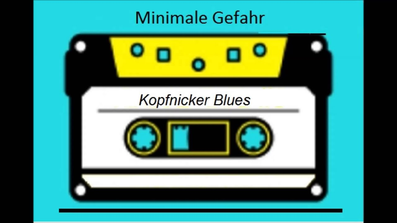 Minimale Gefahr - Kopfnicker Blues - YouTube