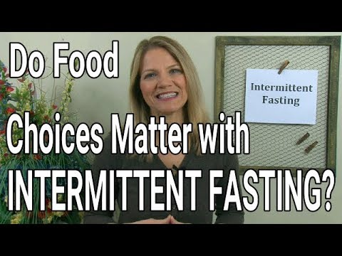 When Intermittent Fasting   Does It Matter What I Eat?
