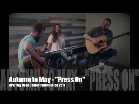 "Autumn to May - ""Press On"" (NPR Tiny Desk Contest Submission 2017)"