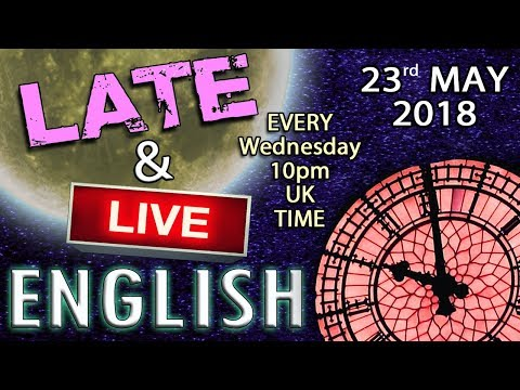 Learning English - Late and Live - 23rd May 2013 - 10pm UK time - android or iphone ?
