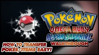 How to transfer Pokémon/items from X/Y to OR/AS WITHOUT Pokémon Bank or a second Nintendo 3DS!