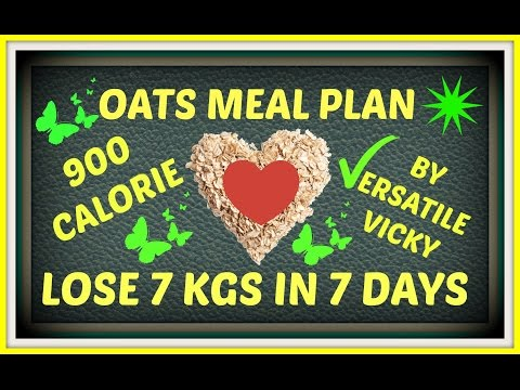 HOW TO LOSE WEIGHT FAST – 7 Kgs / 7kg in 7 days / How to lose weight 1Kg in 1 Day | OATS MEAL PLAN