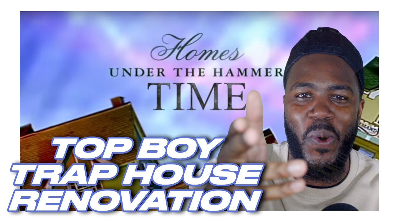 Top Boy Trap House Renovation | Homes Under The Hammer Time | Mo Gilligan