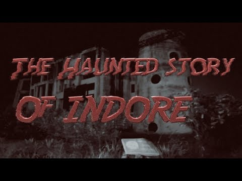 THE HAUNTED STORY OF INDORE