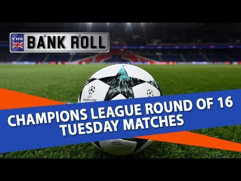 Champions League 2019: Odds, Live Stream for Tuesday's Round of 16 Fixtures
