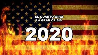 LA SINIESTRA PREDICCIÓN DEL CUARTO GIRO Y LA GRAN CRISIS EN 2020