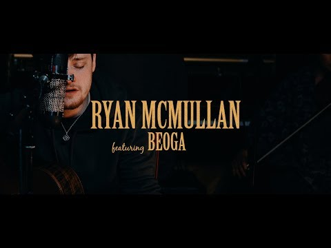 Ryan McMullan ft  Beoga - Letting Go For A Little While