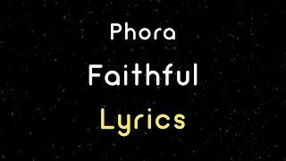 Phora - Faithful (Lyrics) HD