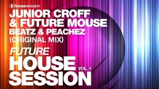 Junior Croff & Future Mouse - Beatz & Peachez (Original Mix)