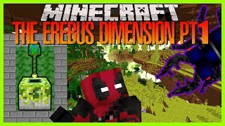 Minecraft - EREBUS 'THE EVIL BUG DIMENSION' (TRAVELING TO THE LAND WHERE BUGS RULE!!!)