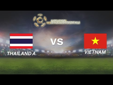 [29.05.2016] ThailandA vs VietNam [The Intercontinentals] [Bán kết 1]