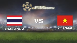 [29.05.2016] ThailandA vs VietNam [The Intercontinentals] [Bán kết 1]