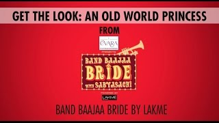 Band Baajaa Bride Get The Look: An Old World Princess