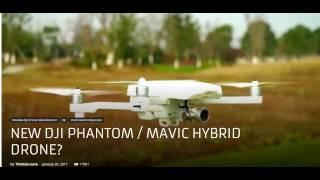 Mavic Pro Phantom 3 Hybrid Available Soon
