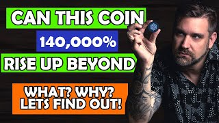 Can This Coin Rise Up 14,000%? Lets Find Out Why It Could