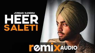 Heer Saleti (Audio Remix) | Jordan Sandhu | Sonia Maan | Bunty Bains | Latest Remix Songs 2019
