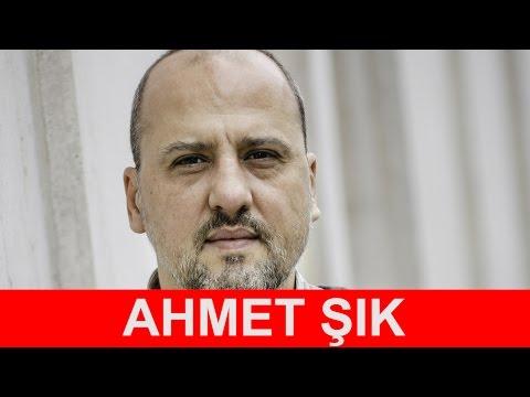 Ahmet Şık Kimdir?