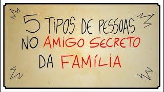 5 TIPOS DE PESSOAS NO AMIGO SECRETO DA FAMÍLIA