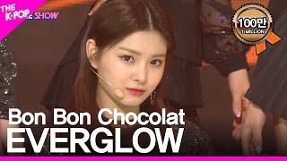 Download EVERGLOW, Bon Bon Chocolat [THE SHOW 190409] Mp3