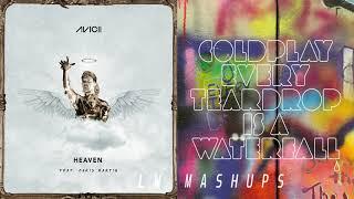 Every Teardrop In Heaven - Avicii & Coldplay (Mashup)