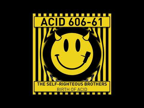 The Self-Righteous Brothers - Birth of Acid (Original) [PREVIEW]