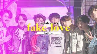 FAKE LOVE - BTS (방탄소년단) ♥ English Cover by Kathya