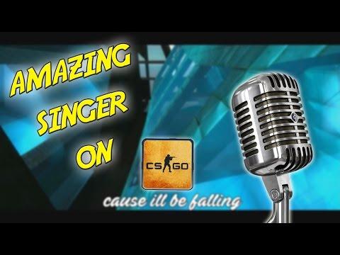 Amazing Singer In CSGO