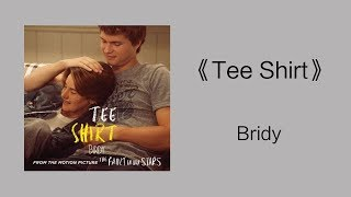 Beautiful song - 「Tee Shirt - Bridy」|| Lyric
