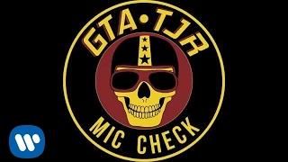 GTA & TJR - Mic Check
