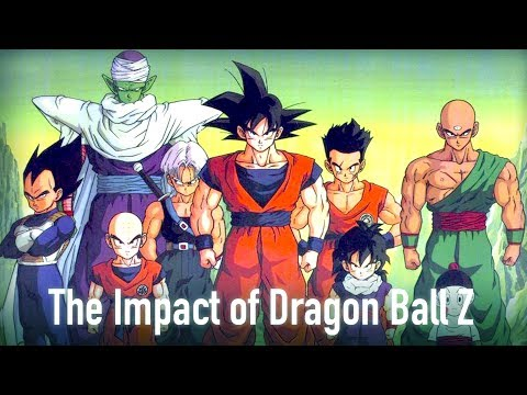 The Impact of Dragon Ball Z: The Series that Changed Everyth