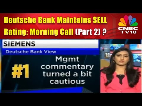Deutsche Bank Maintains SELL Rating on Siemens | 29th Nov | Morning Call (Part 2) | CNBC TV18
