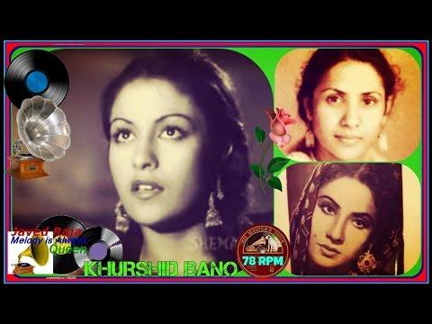 KHURSHEED BANO-Film-SHADI-[1941]-Bhoolne Wale-Ae Dil Kahan Lejaun-[78 RPM-My Fav]