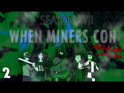 WMC XVII: When Miners Con Again Again - Episode 2: Hard Knock Life