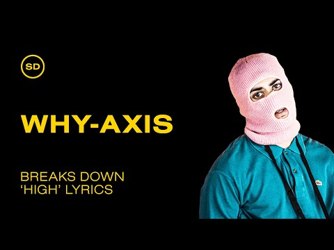 Why-Axis Breaks Down Lyrics in 'High' (Soul Doubt)