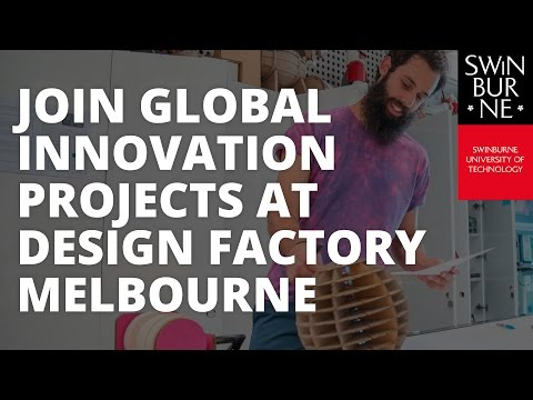 Join global innovation projects at Design Factory Melbourne