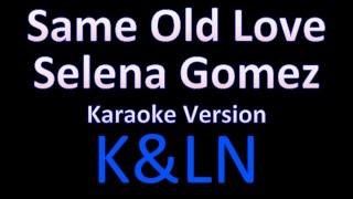 Selena Gomez - Same Old Love (Karaoke)