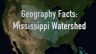 Geography Facts: Mississippi Watershed