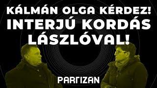 Kálmán Olga kérdez! Interjú Kordás Lászlóval