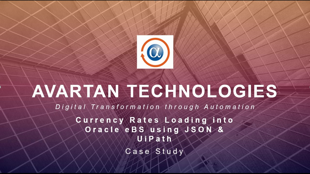 Currency Rates Loading into Oracle eBS using JSON and UiPath