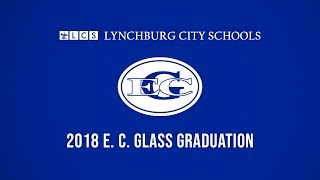 2018 E. C. Glass High School Graduation