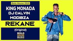 King Monada   Rekane ft Dj Calvin & Modibza New Hit 2019