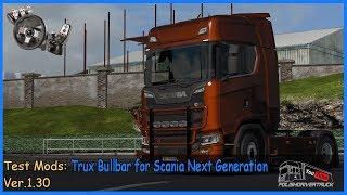 [ETS2. V1.30]...PDT...Trux Bullbar for Scania Next Generation