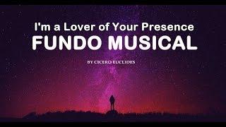 Fundo Musical  Sou Um Amante da Tua Presença (I'm a Lover Of Your Presence) by Cicero Euclides